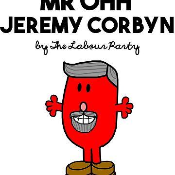 MR OHH JEREMY CORBYN , MR. PRIME MINISTER - JEREMY CORBYN - LABOUR PARTY by prezziefactory