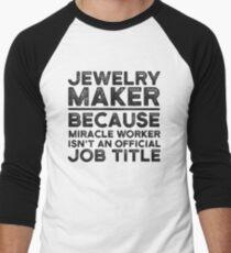 Jewelry Maker Because Miracle Worker Isn't An Official Job Title Men's Baseball ¾ T-Shirt
