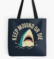 Keep Moving Or Die Tote Bag