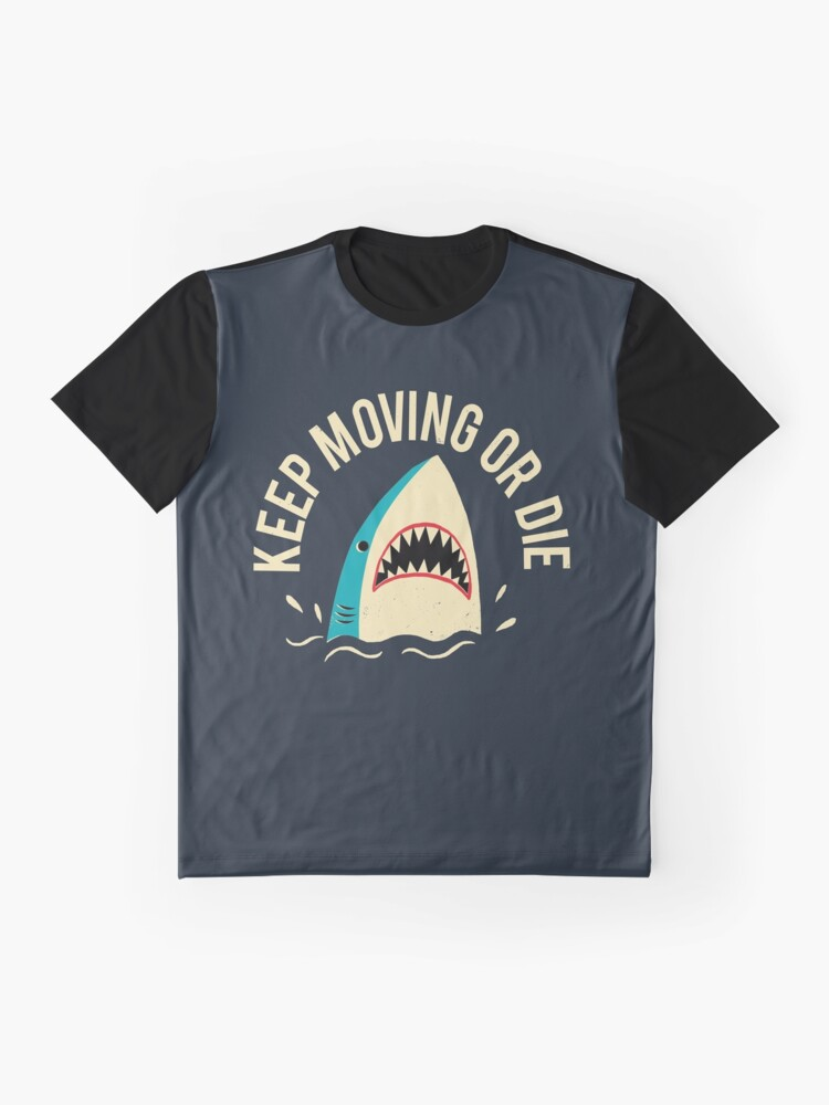 Alternate view of Keep Moving Or Die Graphic T-Shirt