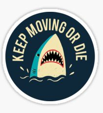 Keep Moving Or Die Glossy Sticker