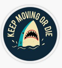 Keep Moving Or Die Transparent Sticker