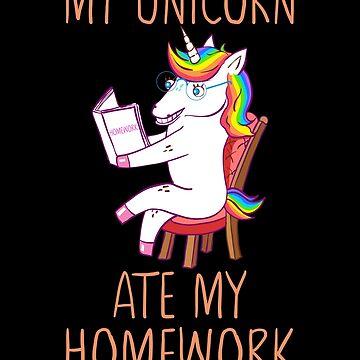 My Unicorn Ate My Homework Funny Back To School by FutureInTheAir