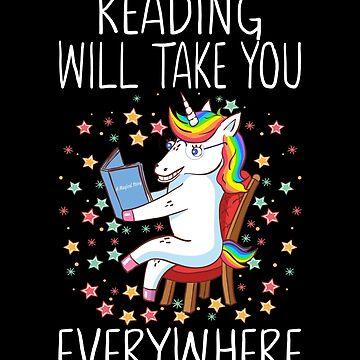 Reading Will Take You Everywhere Unicorn Lover by FutureInTheAir