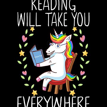 Reading Will Take You Everywhere Bookworm Book Lover by FutureInTheAir