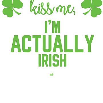 Kiss Me, I'm Actually Irish by ixmanga