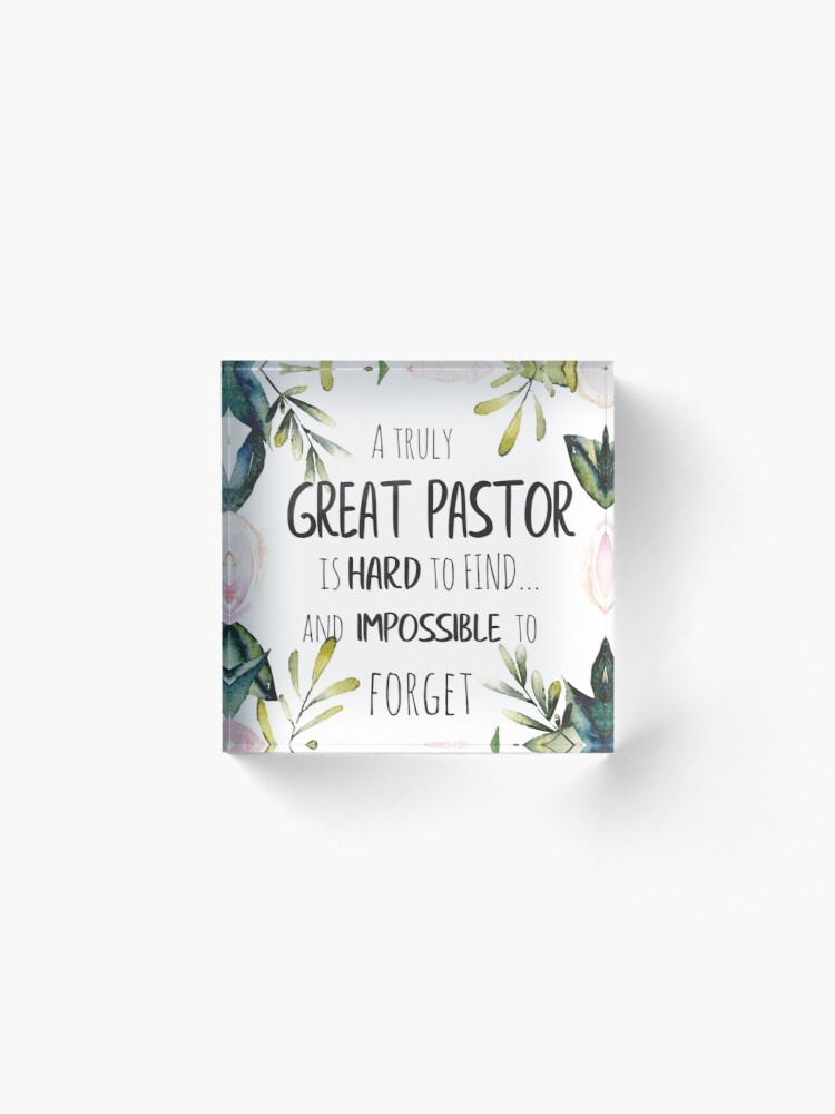 Alternate view of A truly great pastor is hard to find / Pastor thank you quote / Pastor Farewell gift Leaving Gift Idea Acrylic Block