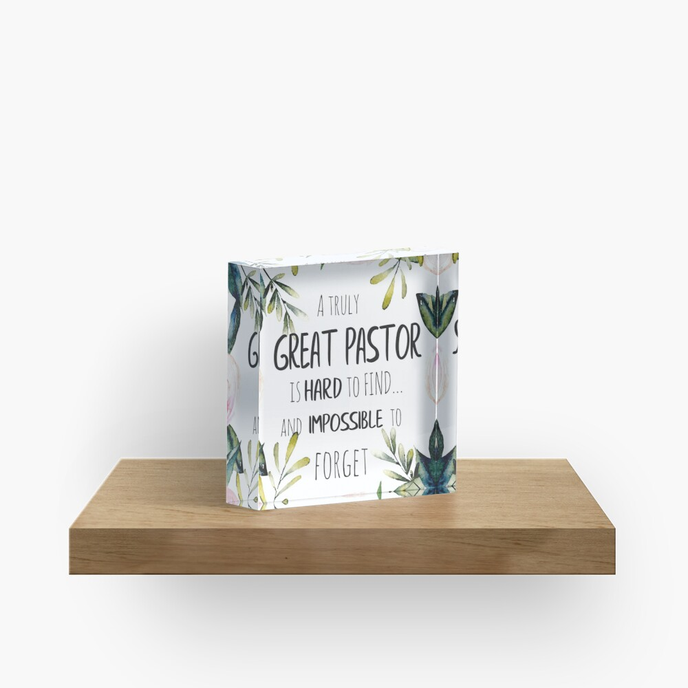 A truly great pastor is hard to find / Pastor thank you quote / Pastor Farewell gift Leaving Gift Idea Acrylic Block