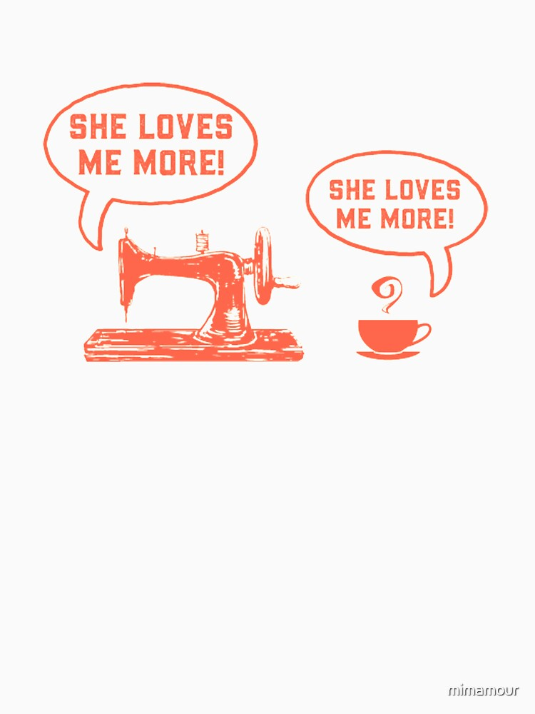 She Loves Me More Sewing Coffee II - Sewing & Quilting Gift by mimamour