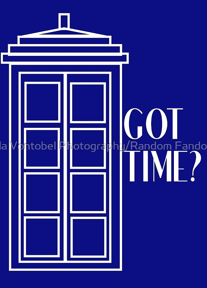 Got Time? (ver. 2) by Amanda Vontobel Photography/Random Fandom Stuff