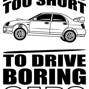 LIFE IS TOO SHORT TO DRIVE BORING CARS by CUTOCARS