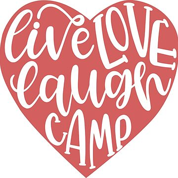 LIVE LOVE LAUGH CAMP - POPULAR CAMPING, ADVENTURE DESIGN by NotYourDesign