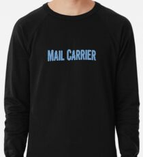 Tshirt Gifts For Mail Carriers Lightweight Sweatshirt
