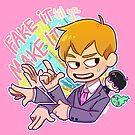 Fake It 'Til You Make It! by pomodoko