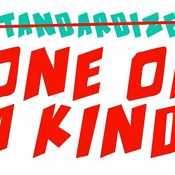 One of a Kind (NOT Standardized!) by WorldSchool