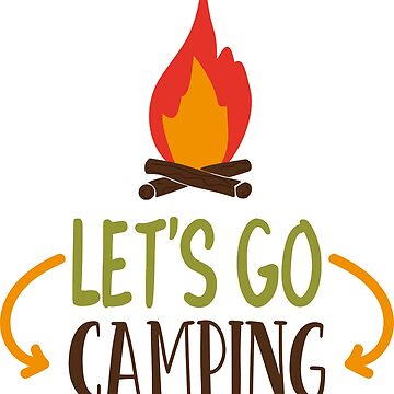 LET'S GO CAMPING - POPULAR CAMP, ADVENTURE DESIGN by NotYourDesign