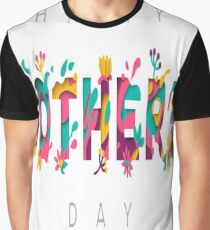happy mothers day  Graphic T-Shirt