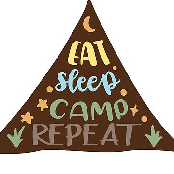 EAT SLEEP CAMP REPEAT - POPULAR CAMP, ADVENTURE DESIGN by NotYourDesign