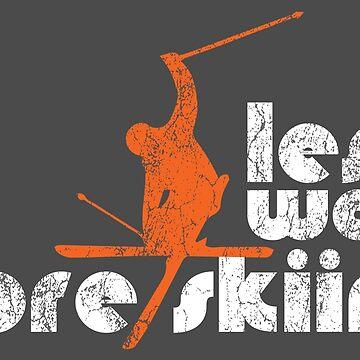 Less Work. More Skiing | Ski Designs | DopeyArt by DopeyArt