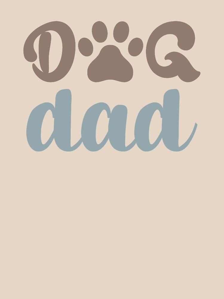 DOG DAD - POPULAR, TRENDY DOG LOVER DESIGN by NotYourDesign