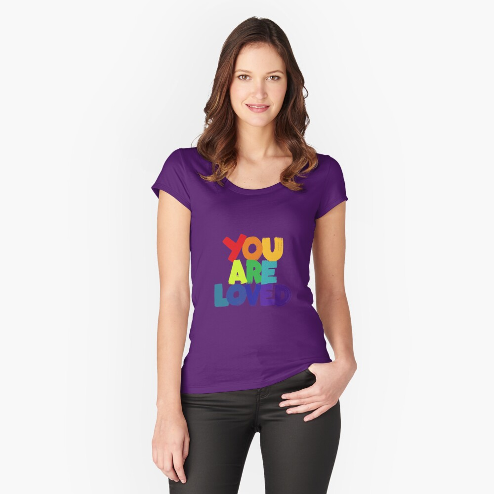 you are loved Fitted Scoop T-Shirt