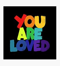 you are loved Photographic Print