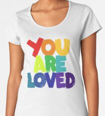 you are loved Premium Scoop T-Shirt