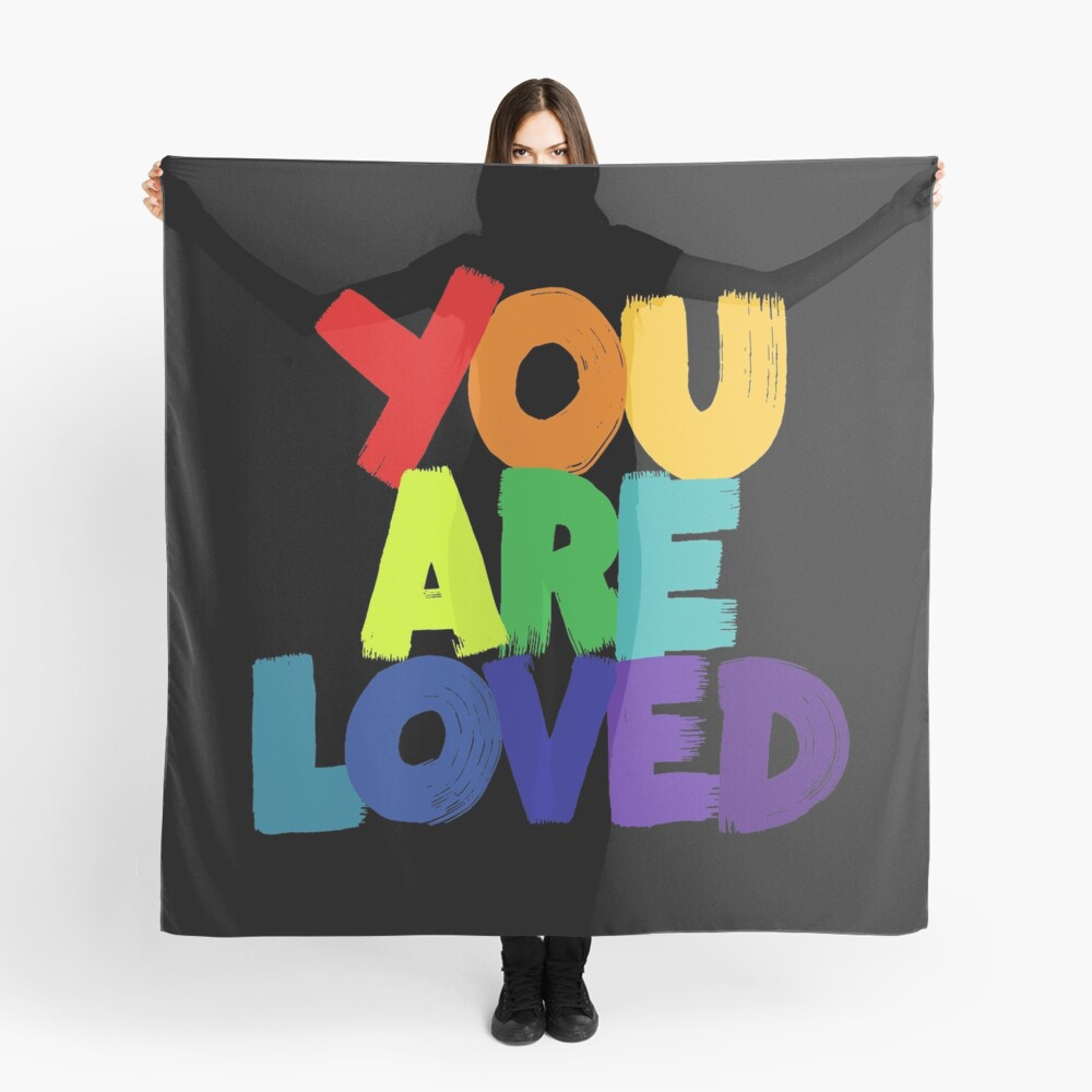 you are loved Scarf