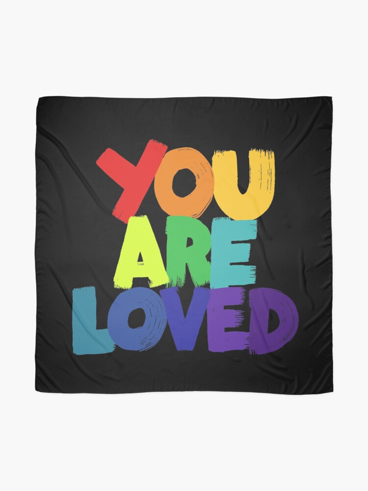 Alternate view of you are loved Scarf