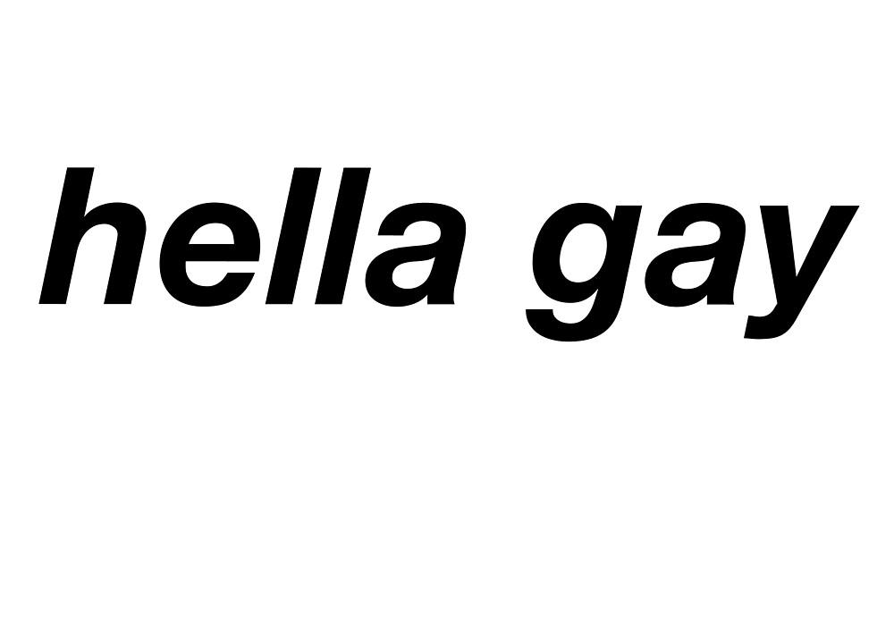 hella gay by ifeltonfan