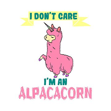 Alpaca Shirt Typography With An Image Of Alpaca Saying I Don't Care I'm An Alpacacorn T-shirt Design by Customdesign200