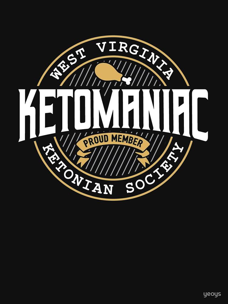 Ketomaniac Member Of West Virginia's Ketonians Society - Ketogenic Diet Gift by yeoys