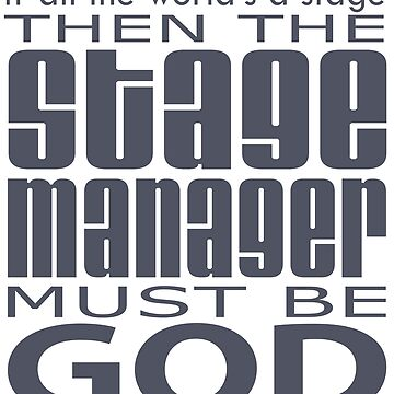 Stage Manager God by incognitagal