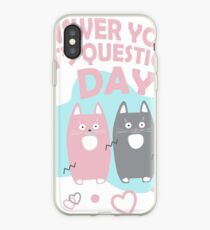 Answer Your Cat's Questions Day iPhone-Hülle & Cover