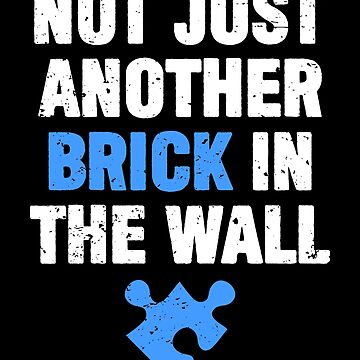 Not Just Another Brick In The Wall Autism Awareness by hadicazvysavaca