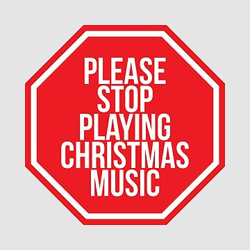 Christmas - Music - Please Stop Playing Christmas Music - Light Products by WordvineMedia