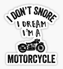 I Don't Snore I Dream I'm A Motorcycle, Biker Dad Gift, Funny Biker Gift Sticker