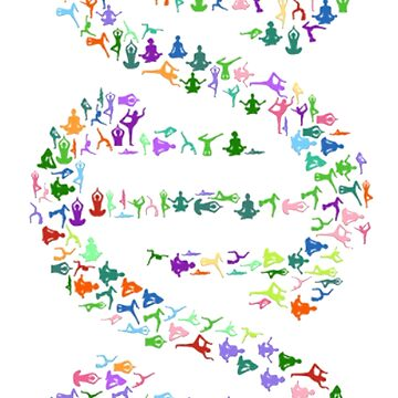 YOGA IN YOUR DNA by TOMSREDBUBBLE