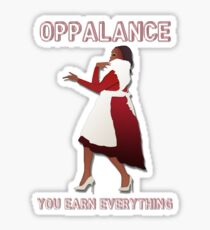 OPPALANCE! YOU EARN EVERYTHING! Sticker