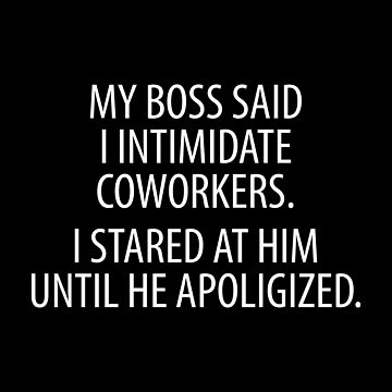 Intimidate Coworkers by DJBALOGH