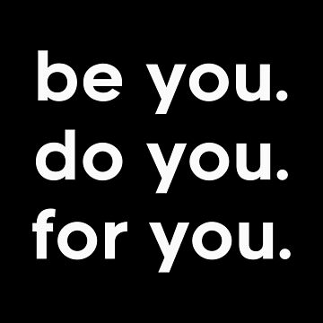 Be You Do You For You by DJBALOGH