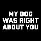 Dog was Right About You by DJBALOGH