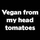 Vegan Tomatoes by DJBALOGH