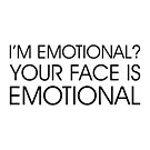 Your Face is Emotional by DJBALOGH