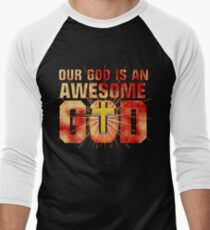 Our God is an AWESOME God Men's Baseball ¾ T-Shirt