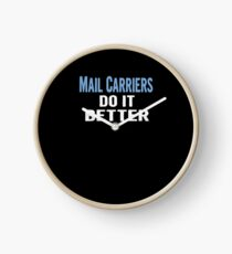 Mail Carriers Do It Better - Funny Gift Idea Clock