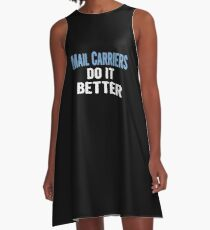 Mail Carriers Do It Better - Funny Gift Idea A-Line Dress
