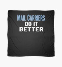Mail Carriers Do It Better - Funny Gift Idea Scarf