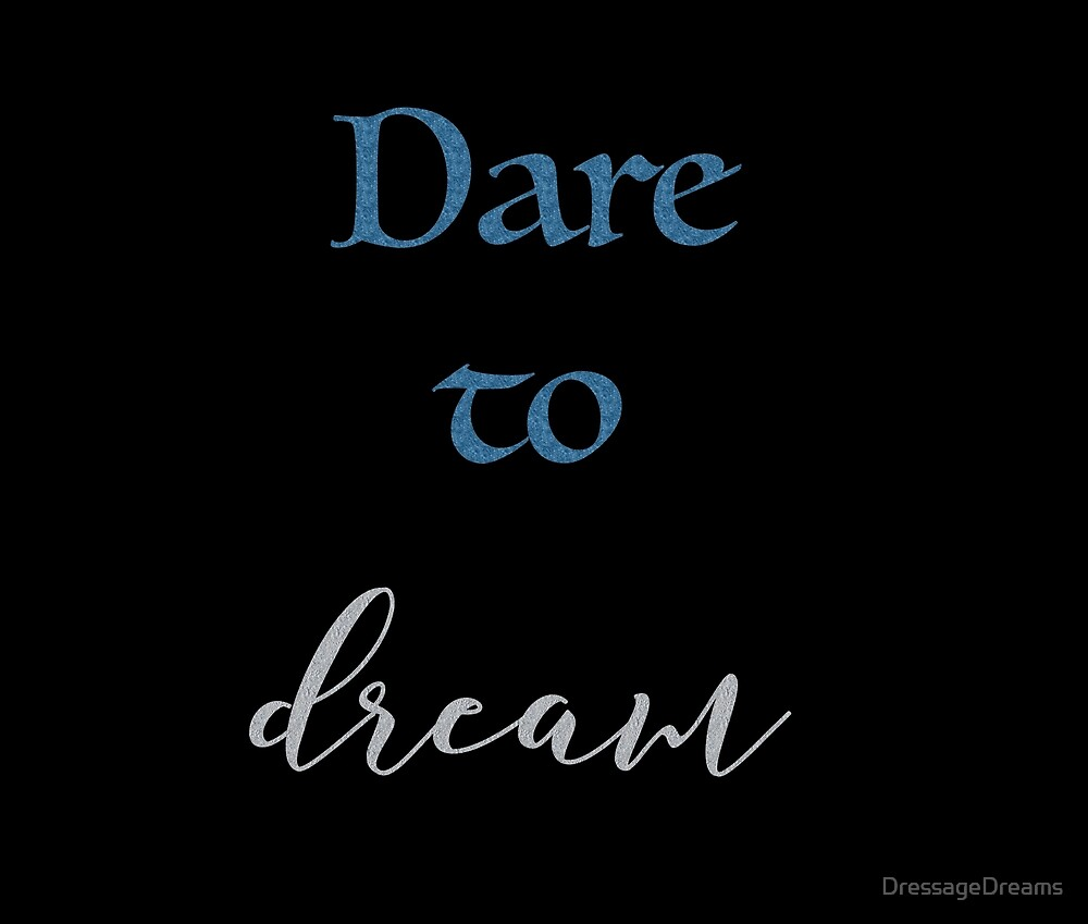 Dare to Dream by DressageDreams