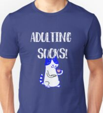 Adulting Sucks Unisex T-Shirt